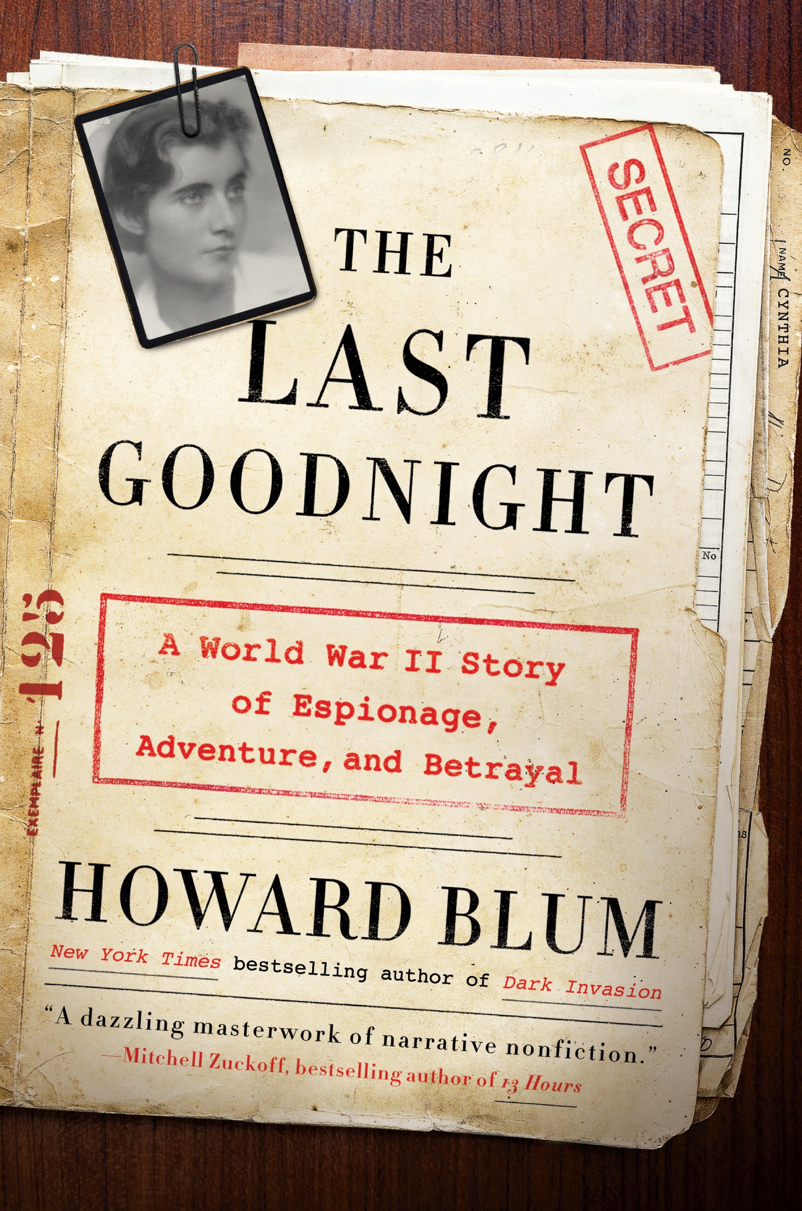 The Last Goodnight: A World War Ii Story Of Espionage, Adventure, And  Betrayal: Howard Blum: 9780062307675: Amazon: Books