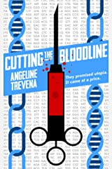 Cutting the Bloodline Kindle Edition