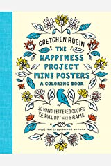 The Happiness Project Mini Posters: A Coloring Book: 20 Hand-Lettered Quotes to Pull Out and Frame Paperback