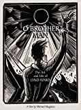 O Brother Man: The Art and Life of Lynd Ward