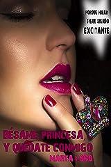 Bésame, princesa, y quédate conmigo (Bilogía Bésame, princesa nº 2) (Spanish Edition) Kindle Edition