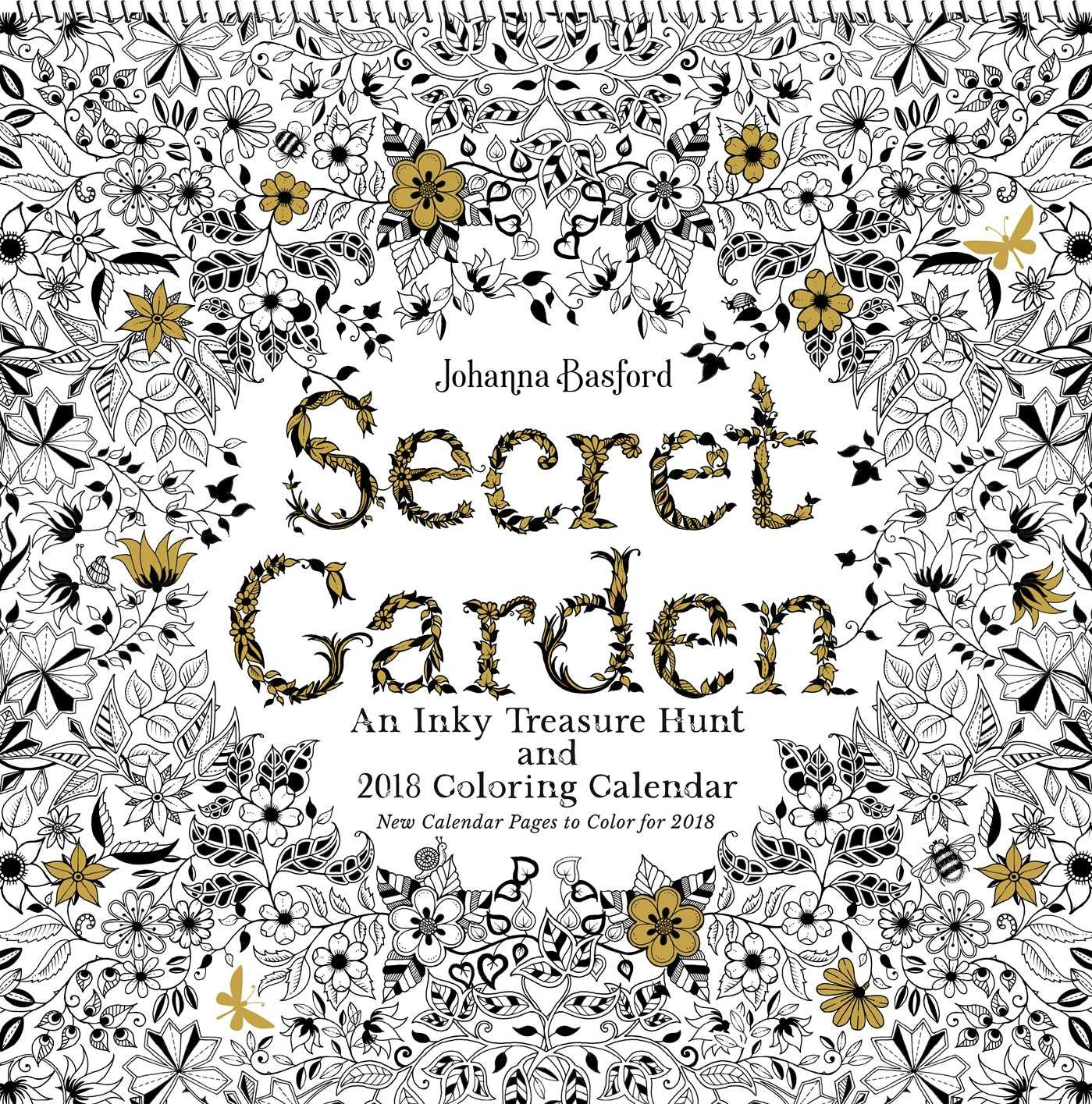Secret Garden 2018 Wall Calendar An Inky Treasure Hunt And Coloring Johanna Basford 9781449484682 Amazon Books