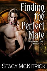 Finding the Perfect Mate: A Contemporary Vampire Romance (Bitten by Love Book 6) Kindle Edition
