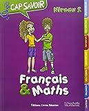 Cap Savoir Franais & Maths CE2