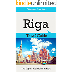 Riga Travel Guide: The Top 10 Highlights in Riga (Globetrotter Guide Books)