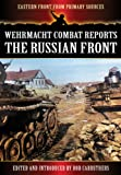 Wehrmacht Combat Reports: The Russian Front (Eastern Front from Primary Sources)