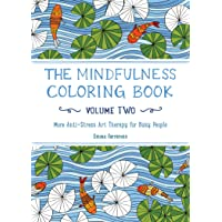 The Mindfulness Coloring Book - Volume Two: The Adult Coloring Book for Anti-Stress Art Therapy