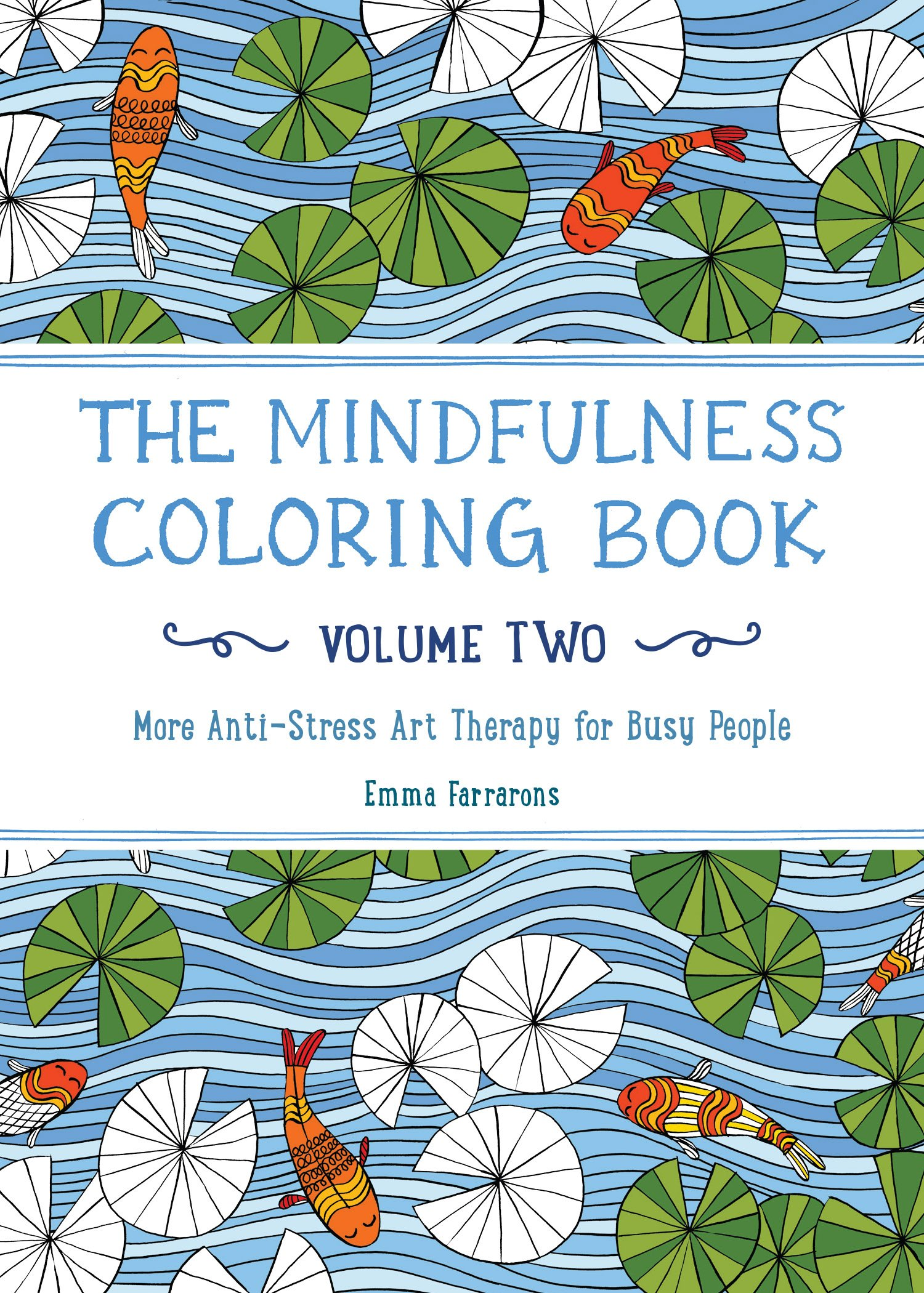 Stress coloring books - The Mindfulness Coloring Book Volume Two More Anti Stress Art Therapy For Busy People The Mindfulness Coloring Series Emma Farrarons 9781615193028