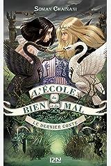 L'école du bien et du mal - tome 3 : Le dernier conte (French Edition) Kindle Edition