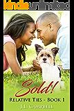 Sold! (Relative Ties Book 1)
