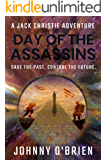 Day of the Assassins (The Jack Christie Adventures Book 1)