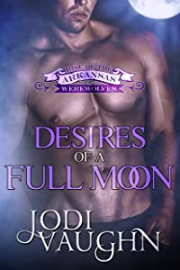 DESIRES OF A FULL MOON: RISE OF THE ARKANSAS WEREWOLVES
