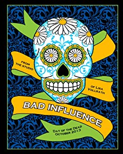 Bad Influence October 2013: Day of the Dead