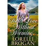 A Fierce Love Without Warning: A Historical Western Romance Book