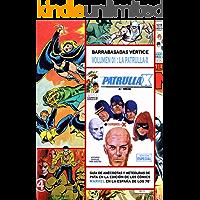 Barrabasadas Vértice, la Patrulla-X (the x-men): Guía de anécdotas y meteduras de pata en la edición de los cómics Marvel en la España de los 70