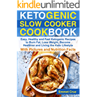 Ketogenic Slow Cooker Cookbook: Easy, Healthy and Fast Keto Recipes to Burn Fat, Lose Weight and Living the Keto Lifestyle (ketone diet, ketone cookbook, keto slow cooker, ketogenic kitchen cookbook)