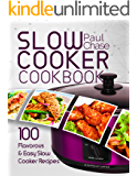 Slow Cooker Cookbook: 100 Flavorous and Easy Slow Cooker Recipes