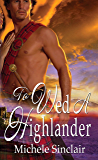 To Wed A Highlander (McTiernay Brothers Book 2)