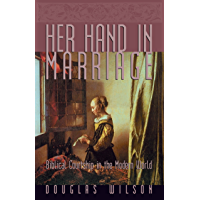 Her Hand in Marriage: Biblical Courtship in the Modern World (English Edition)