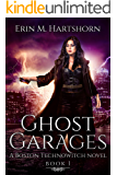 Ghost Garages: A Boston Technowitch Novel
