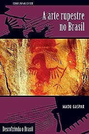 A arte rupestre no Brasil (Descobrindo o Brasil)