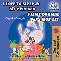 I Love to Sleep in My Own Bed J'aime dormir dans mon lit  (English French Bilingual Collection t. 1) (French Edition)