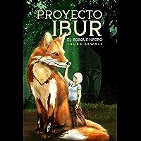 """Proyecto Ibur: El Bosque Negro (Trilogía """"Proyectos"""" nº 2)"""