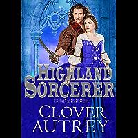Highland Sorcerer (A Highland Sorcery Book 1)