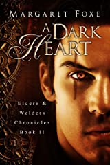 A Dark Heart (Elders and Welders Chronicles Book 2) Kindle Edition