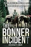 The Bonner Incident: Joshua's War