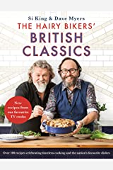 The Hairy Bikers' British Classics: Over 100 recipes celebrating timeless cooking and the nation's favourite dishes Kindle Edition