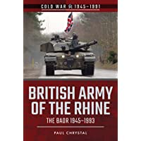British Army of the Rhine: The Baor, 1945-1993 (Cold War 1945-1991)