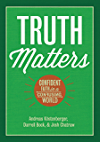 Truth Matters: Confident Faith in a Confusing World (English Edition)