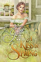 A Kiss in Spring (Kiss the Wallflower Book 3) Kindle Edition