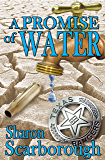 A Promise of Water (Book 1--Texas Ranger Nightingale)