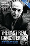 The Last Real Gangster - The Final Truth About the Krays and the Underworld We Lived In