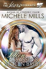 The Alien Assassin's Stolen Bride: In the Stars Romance Kindle Edition