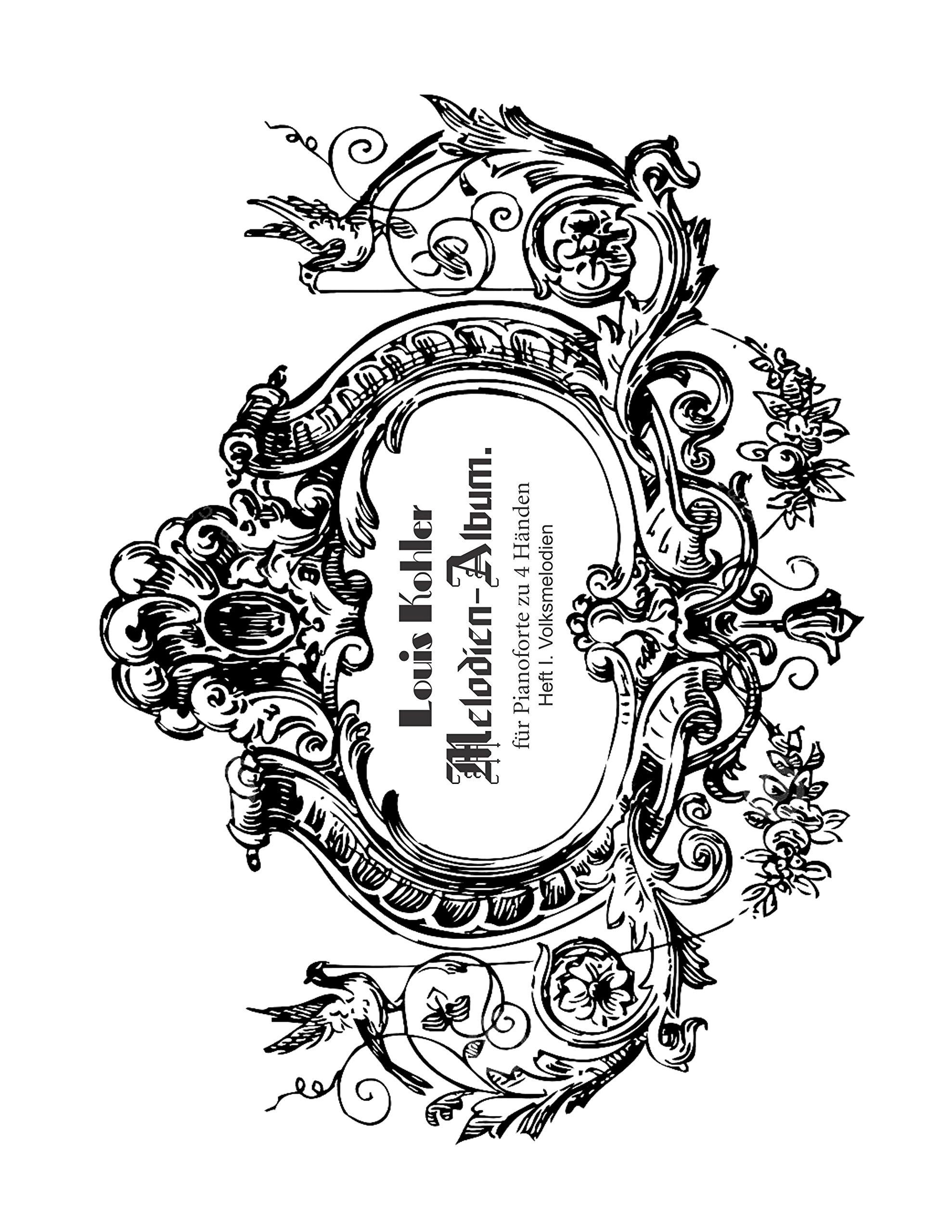 Download Melodien-Album, Heft I: Volksmelodien von Louis Köhler für Pianoforte zu 4 Händen [Re-Imaged from Original for Greater Clarity. Student Loose Leaf Facsimile Edition. 2017] pdf