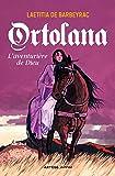 Ortolana: L'aventurière de Dieu