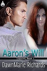 Aaron's Will (Legacies Book 1) Kindle Edition