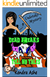 Dead Freaks Tell No Tales: An Undertaker Mystery (Undertaker Mysteries Book 3)