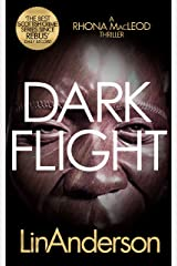 Dark Flight (Forensic Scientist Dr Rhona MacLeod Book 4) Kindle Edition
