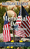 Memorial Day with the Santiagos (Seasons of Santiago, #1) (Deadlines & Diamonds, 4.5)