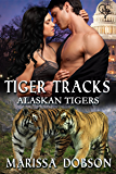 Tiger Tracks (Alaskan Tigers Book 9)