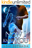 Now I Knew You (A Cherry Hill Book Book 1)