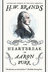 The Heartbreak of Aaron Burr (American Portraits) Paperback