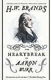 The Heartbreak of Aaron Burr (American Portraits)