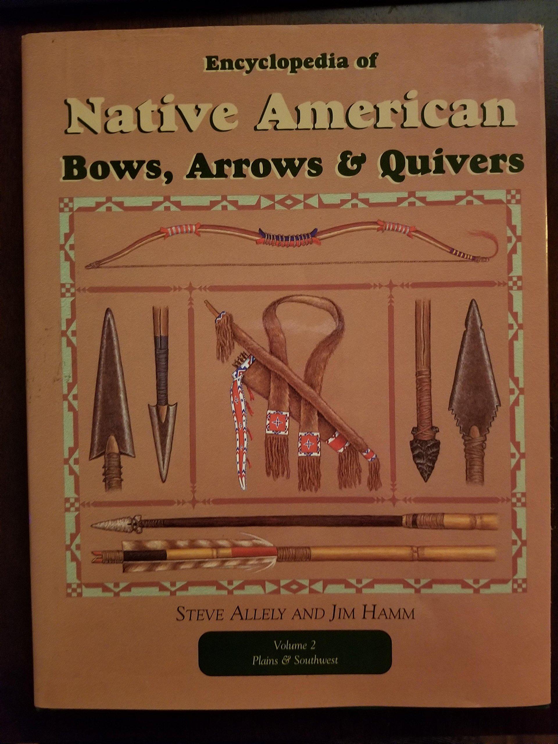 encyclopedia of native american bows arrows quivers vol 2