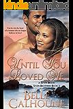 Until You Loved Me (Seven Brides Seven Brothers Book 3)