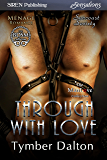 Through With Love [Suncoast Society] (Siren Publishing Sensations) (English Edition)